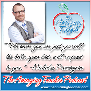 Nicholas Provenzano on the Amazing Teacher Podcast
