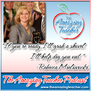 Rebecca Mieliwockion the Amazing Teacher Podcast
