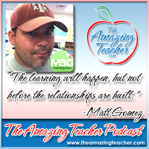 Matt Gomez on the Amazing Teacher Podcast