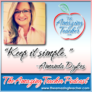 Amanda Dykes on the Amazing Teacher Podcast