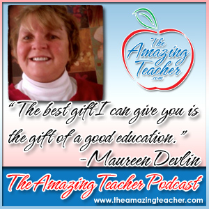Maureen Devlin on the Amazing Teacher Podcast