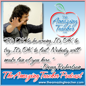 Doug Robertson on the Amazing Teacher Podcast