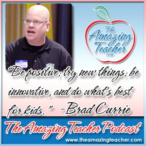 Brad Currie on the Amazing Teacher Podcast