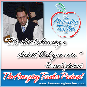 Brian Sztabnik on the Amazing Teacher Podcast