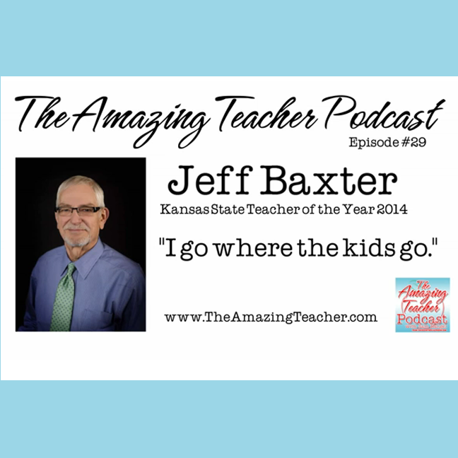 Jeff Baxter on the Amazing Teacher Podcast