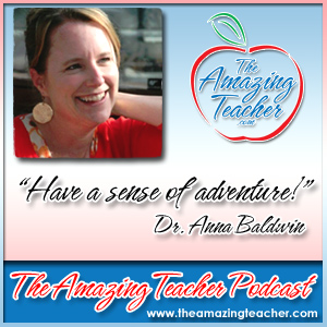 Dr. Anna Baldwin on the Amazing Teacher Podcast