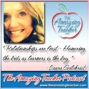 Laura Gilchrist on the Amazing Teacher Podcast